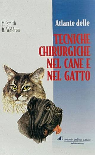 Smith –  Atlante di Procedure di Chirurgia nel Cane e nel Gatto