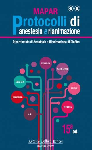 Mapar – Protocolli di Anestesia e Rianimazione, 15ª ed.